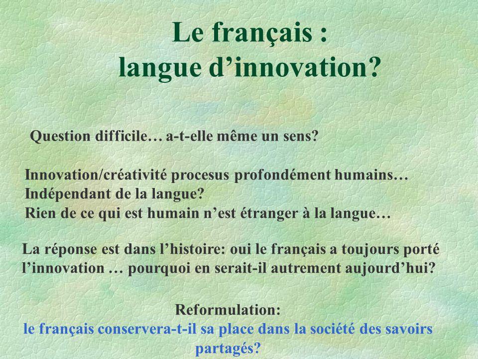 Le français : langue d'innovation. Question difficile… a-t-elle même un sens.