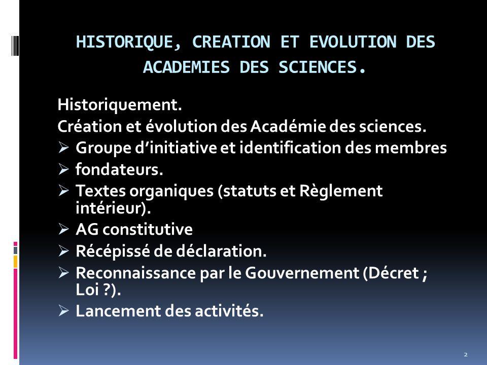 HISTORIQUE, CREATION ET EVOLUTION DES ACADEMIES DES SCIENCES.
