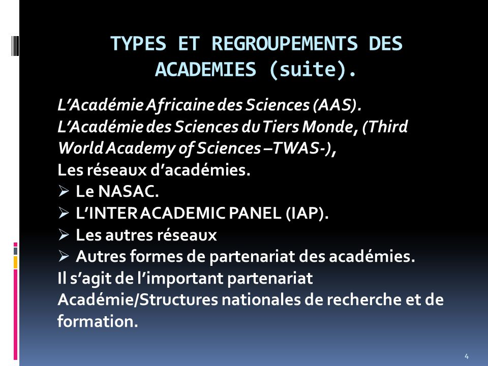 TYPES ET REGROUPEMENTS DES ACADEMIES (suite). L'Académie Africaine des Sciences (AAS). L'Académie des Sciences du Tiers Monde, (Third World Academy of