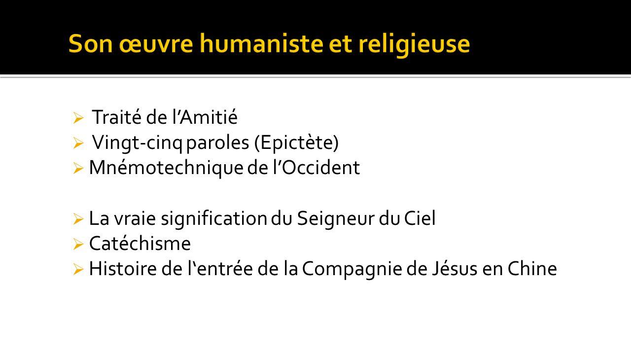  Traité de l'Amitié  Vingt-cinq paroles (Epictète)  Mnémotechnique de l'Occident  La vraie signification du Seigneur du Ciel  Catéchisme  Histoi