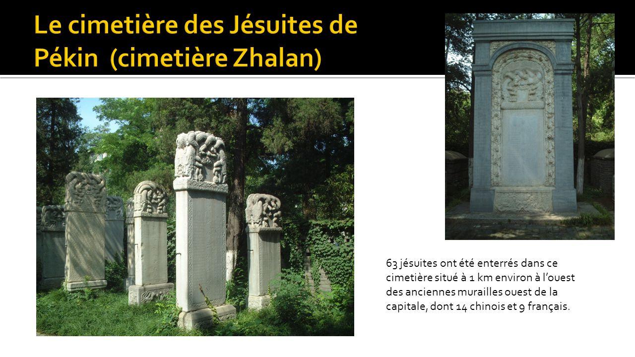 63 jésuites ont été enterrés dans ce cimetière situé à 1 km environ à l'ouest des anciennes murailles ouest de la capitale, dont 14 chinois et 9 franç