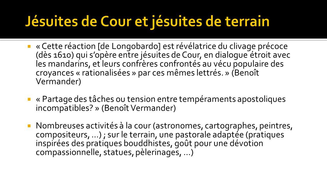  « Cette réaction [de Longobardo] est révélatrice du clivage précoce (dès 1610) qui s'opère entre jésuites de Cour, en dialogue étroit avec les manda
