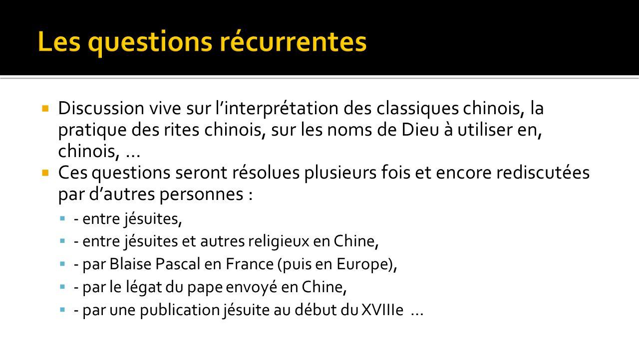  Discussion vive sur l'interprétation des classiques chinois, la pratique des rites chinois, sur les noms de Dieu à utiliser en, chinois, …  Ces que