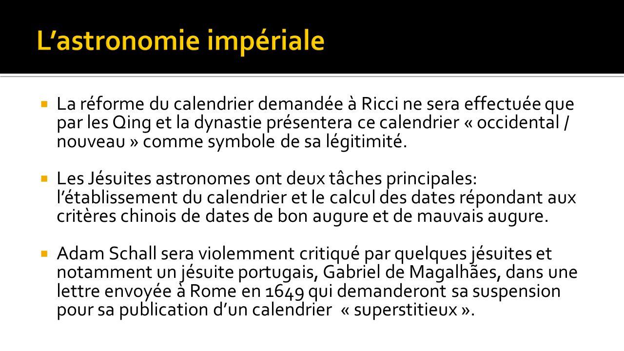  La réforme du calendrier demandée à Ricci ne sera effectuée que par les Qing et la dynastie présentera ce calendrier « occidental / nouveau » comme