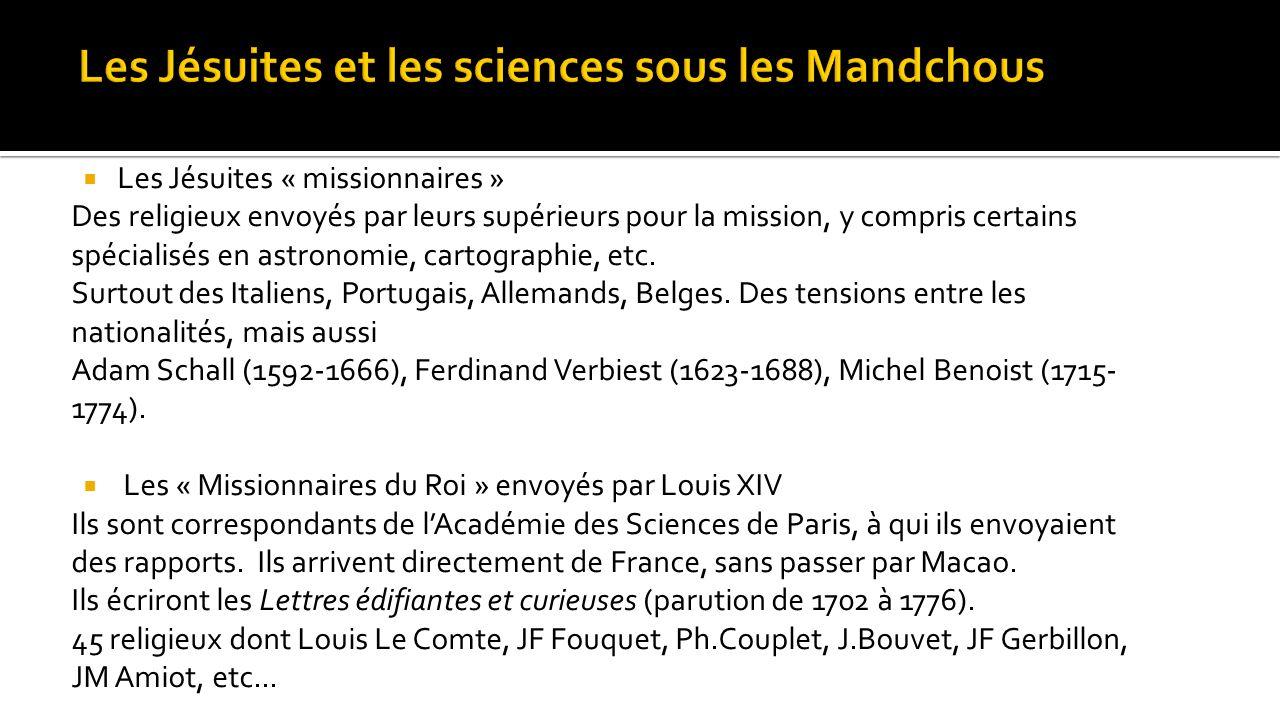  Les Jésuites « missionnaires » Des religieux envoyés par leurs supérieurs pour la mission, y compris certains spécialisés en astronomie, cartographi