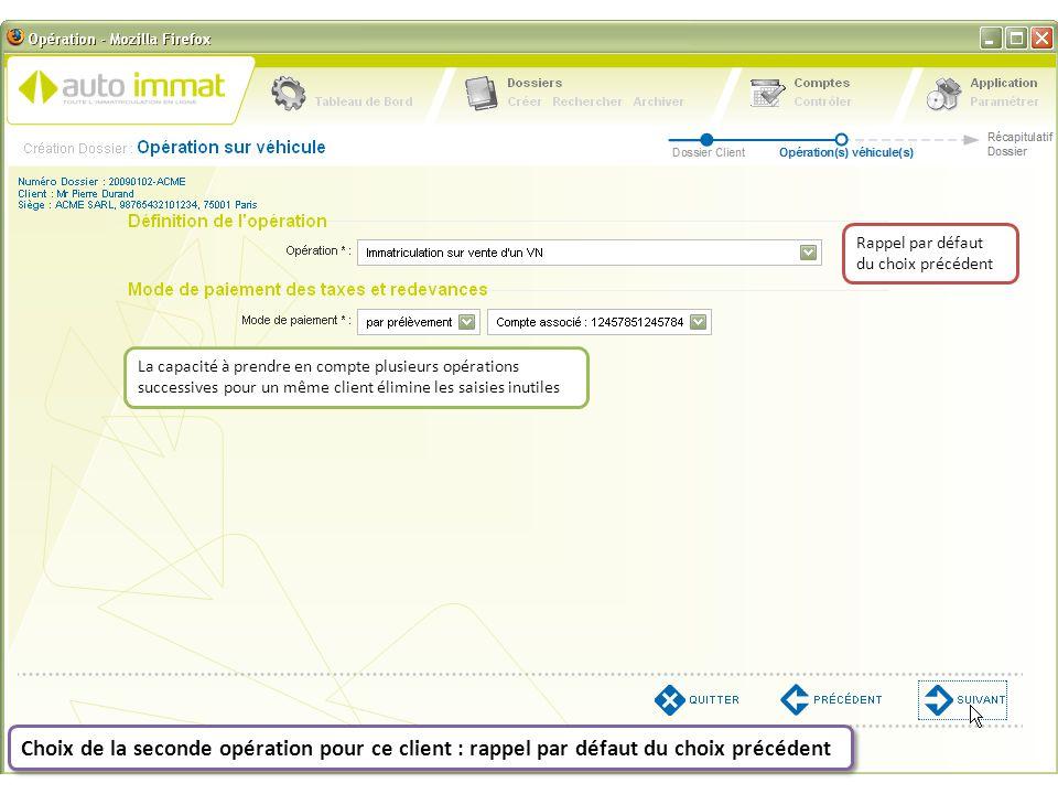Choix de la seconde opération pour ce client : rappel par défaut du choix précédent Rappel par défaut du choix précédent La capacité à prendre en comp