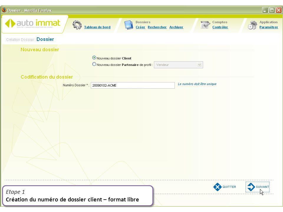 Etape 1 Création du numéro de dossier client – format libre Etape 1 Création du numéro de dossier client – format libre