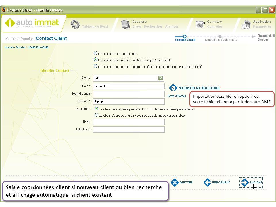 Affichage automatique de toutes les informations si client existant, et modifiables si changement Contrôle Normad [normalisation d'adresse] en temps réel afin de minimiser les NPAI