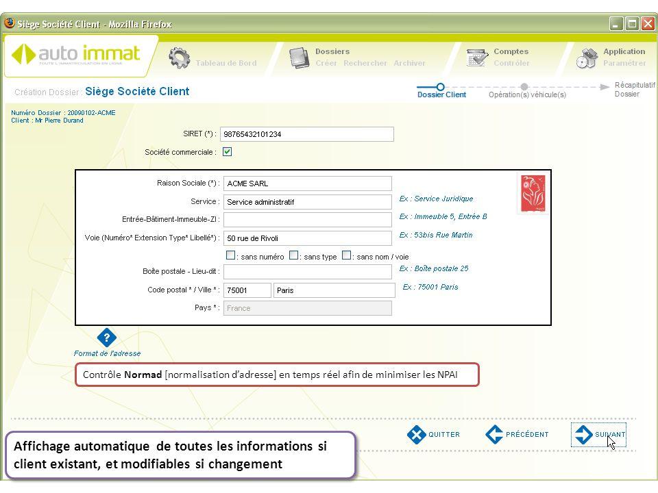 Affichage automatique de toutes les informations si client existant, et modifiables si changement Contrôle Normad [normalisation d'adresse] en temps r