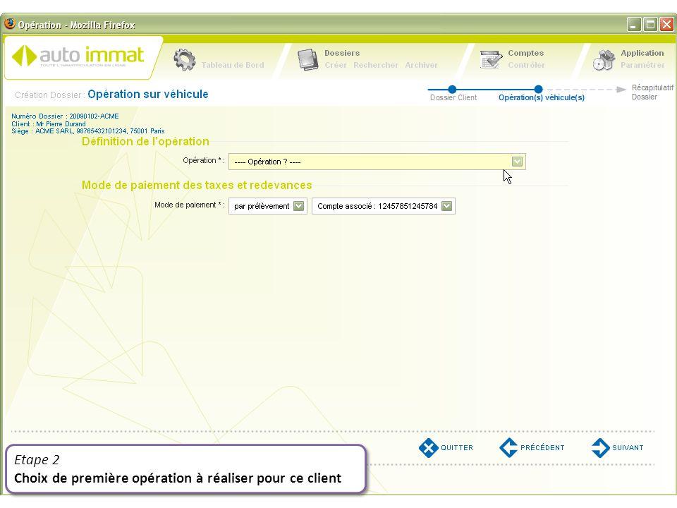 Etape 2 Choix de première opération à réaliser pour ce client Etape 2 Choix de première opération à réaliser pour ce client Liste des opérations adaptée à votre activité commerciale