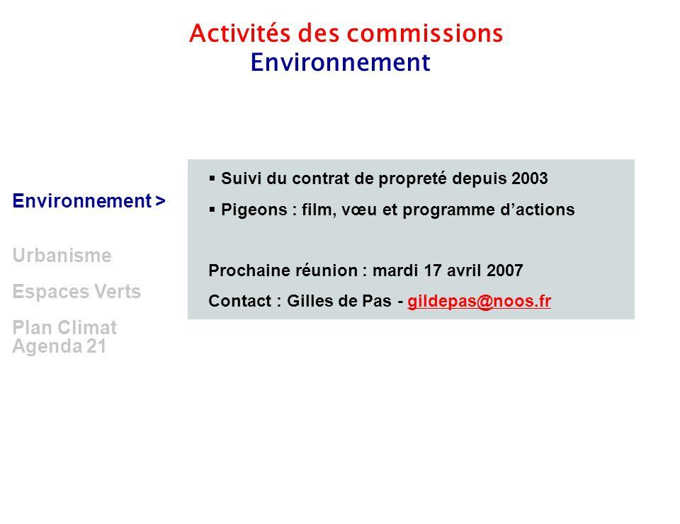 7 Environnement > Urbanisme Espaces Verts Plan Climat Agenda 21 Activités des commissions Environnement  Suivi du contrat de propreté depuis 2003  P