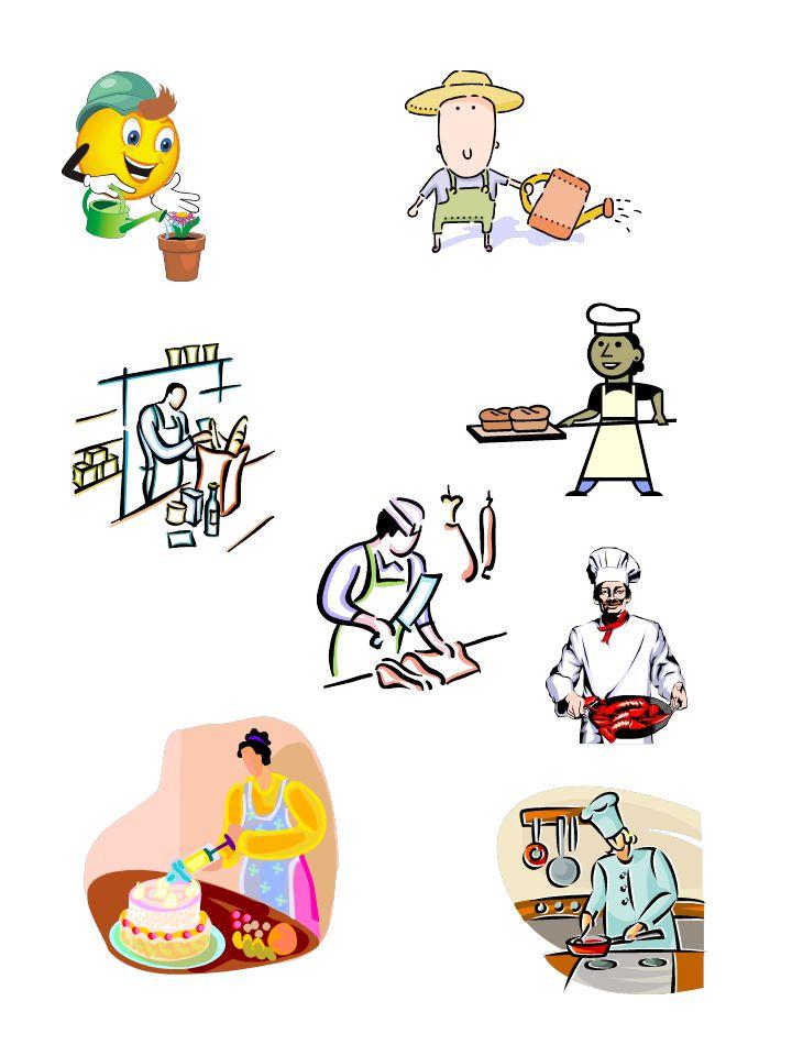 La jardinière / le jardinier Le boulanger / la boulangère L'épicier / l'épicière Le pâtissier / la pâtissière Le boucher Le cuisinier / la cuisinière