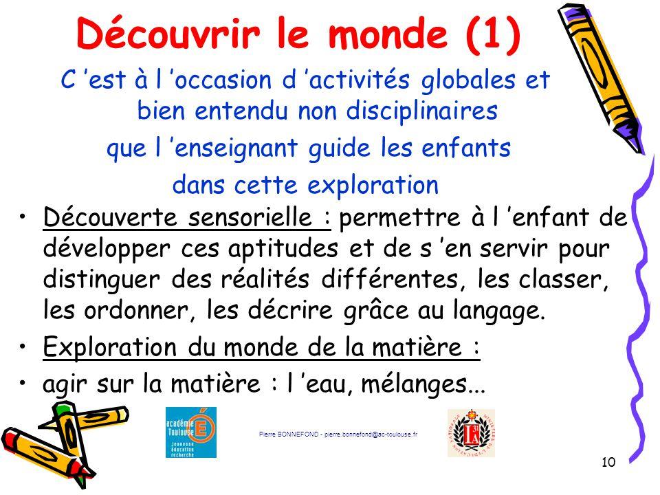 10 Découvrir le monde (1) C 'est à l 'occasion d 'activités globales et bien entendu non disciplinaires que l 'enseignant guide les enfants dans cette