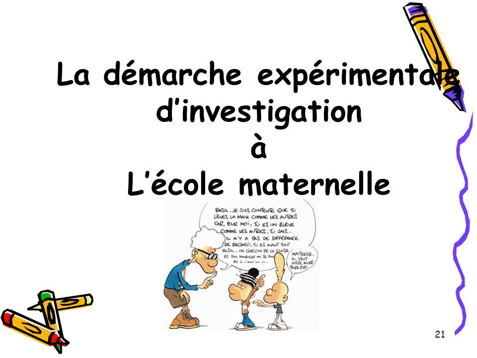 21 La démarche expérimentale d'investigation à L'école maternelle