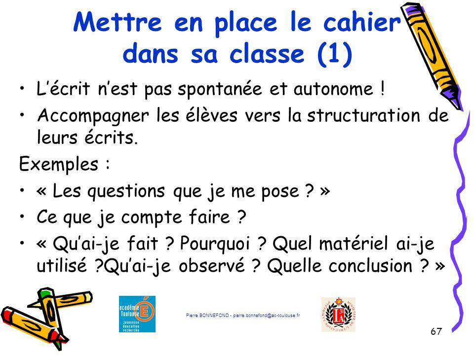 67 Mettre en place le cahier dans sa classe (1) L'écrit n'est pas spontanée et autonome .