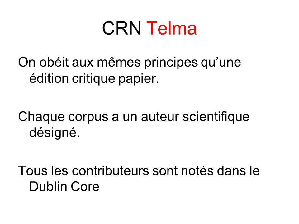 CRN Telma On obéit aux mêmes principes qu'une édition critique papier.
