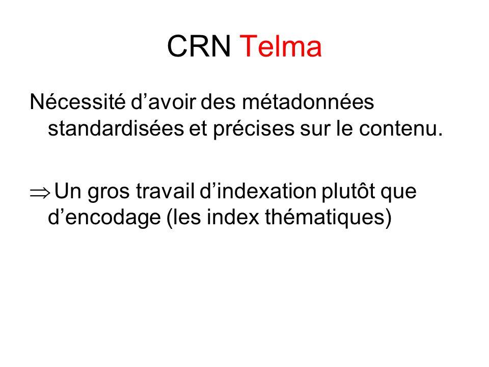 CRN Telma Nécessité d'avoir des métadonnées standardisées et précises sur le contenu.
