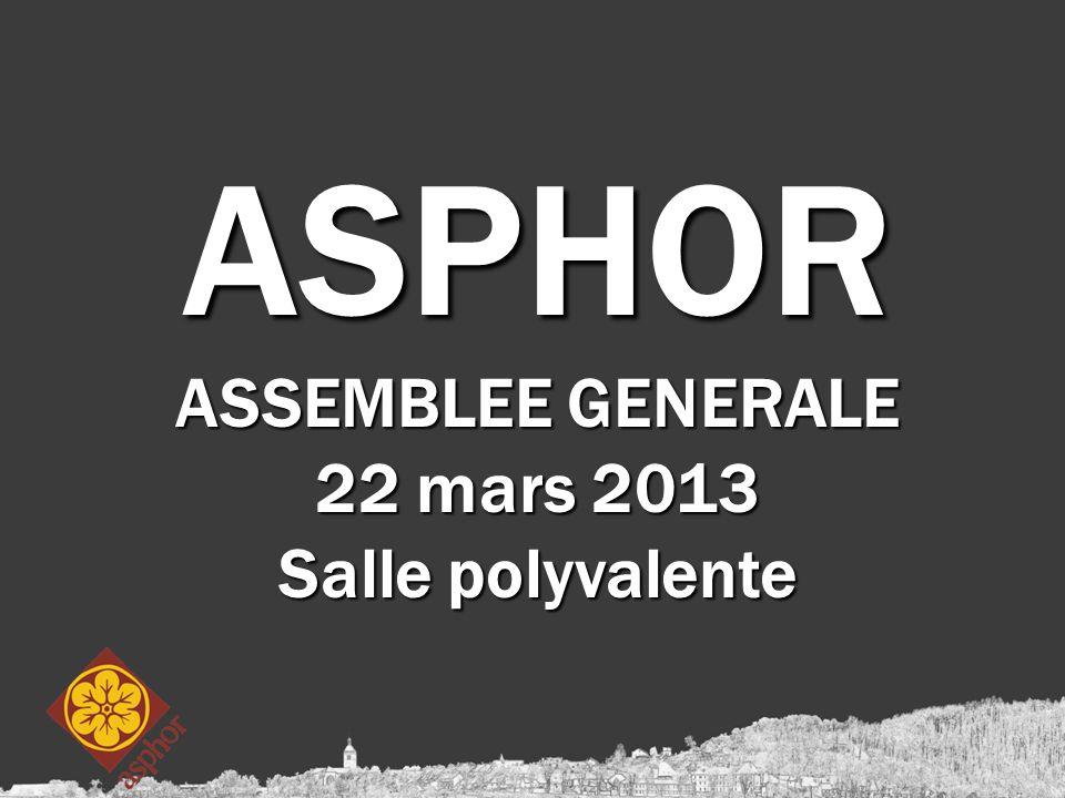 ASPHOR ASSEMBLEE GENERALE 22 mars 2013 Salle polyvalente