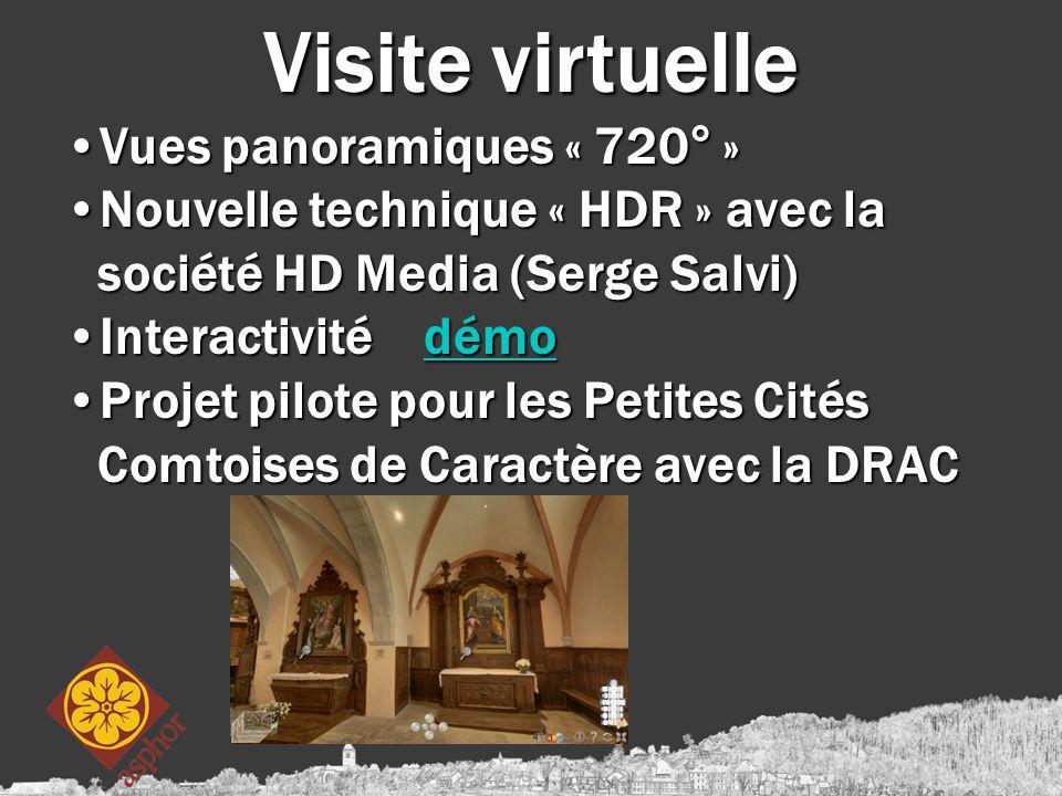 Visite virtuelle Vues panoramiques « 720° »Vues panoramiques « 720° » Nouvelle technique « HDR » avec la société HD Media (Serge Salvi)Nouvelle techni