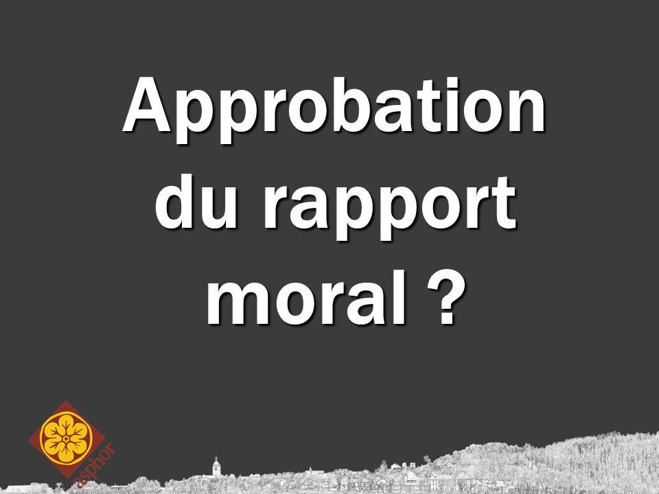 Approbation du rapport moral ?
