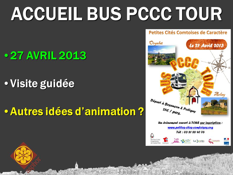 ACCUEIL BUS PCCC TOUR 27 AVRIL 201327 AVRIL 2013 Visite guidéeVisite guidée Autres idées d'animation ?Autres idées d'animation ?