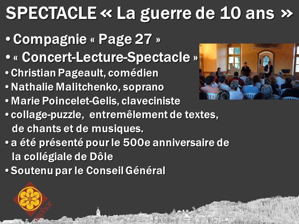 SPECTACLE « La guerre de 10 ans » Compagnie « Page 27 »Compagnie « Page 27 » « Concert-Lecture-Spectacle »« Concert-Lecture-Spectacle » Christian Page