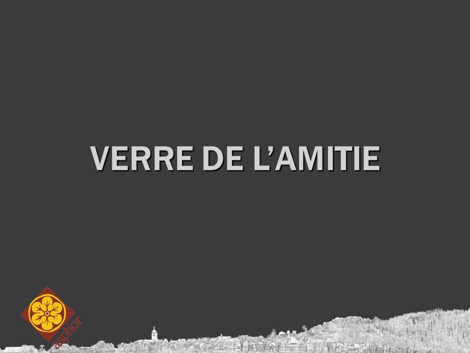 VERRE DE L'AMITIE
