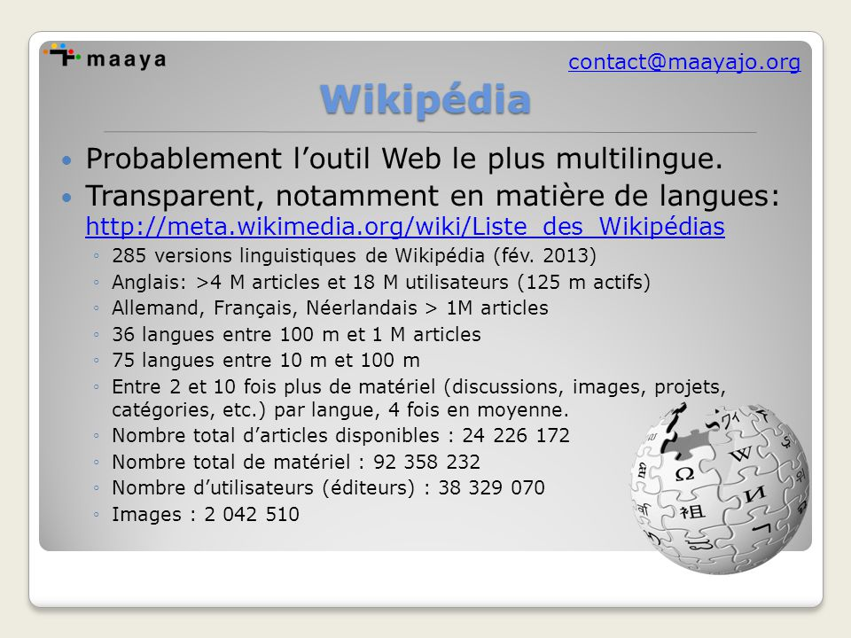 contact@maayajo.orgWikipédia Probablement l'outil Web le plus multilingue.