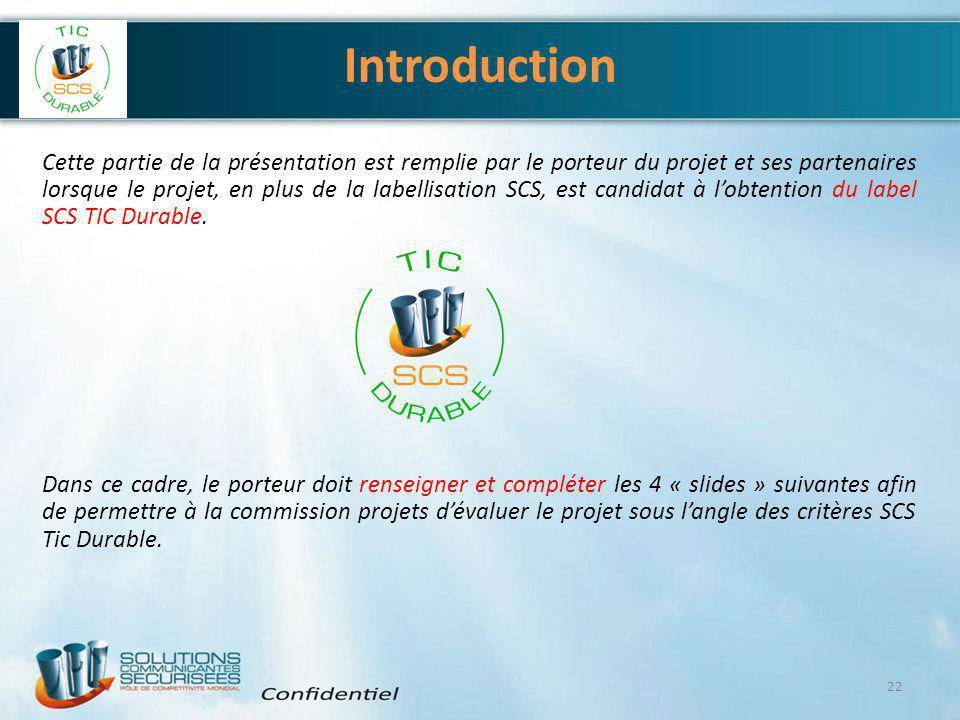 Introduction Cette partie de la présentation est remplie par le porteur du projet et ses partenaires lorsque le projet, en plus de la labellisation SC