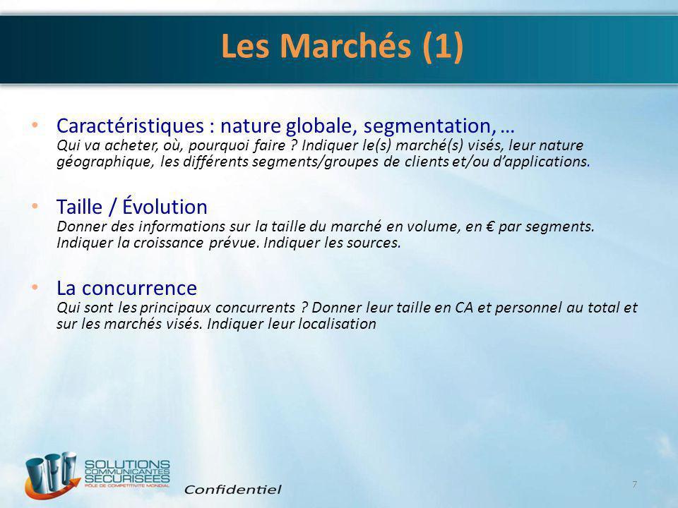 Les Marchés (1) Caractéristiques : nature globale, segmentation, … Qui va acheter, où, pourquoi faire ? Indiquer le(s) marché(s) visés, leur nature gé
