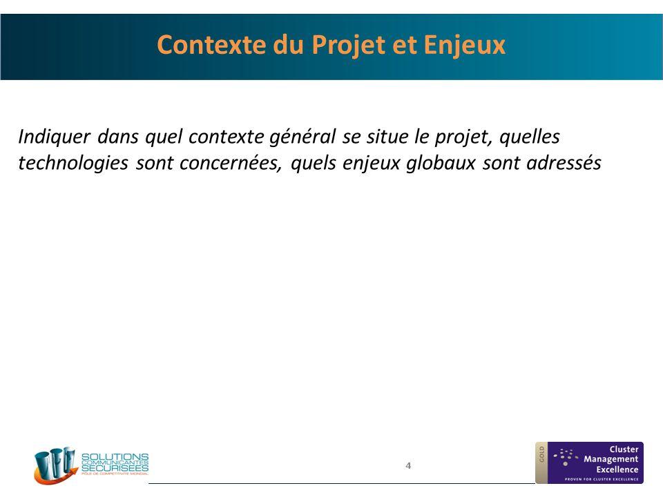 4 Contexte du Projet et Enjeux Indiquer dans quel contexte général se situe le projet, quelles technologies sont concernées, quels enjeux globaux sont