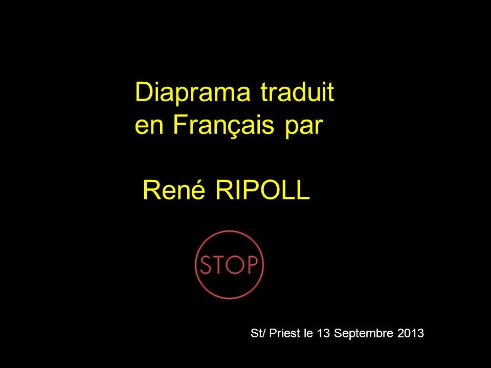 Diaprama traduit en Français par René RIPOLL St/ Priest le 13 Septembre 2013