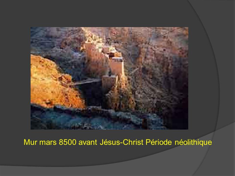 Mur mars 8500 avant Jésus-Christ Période néolithique