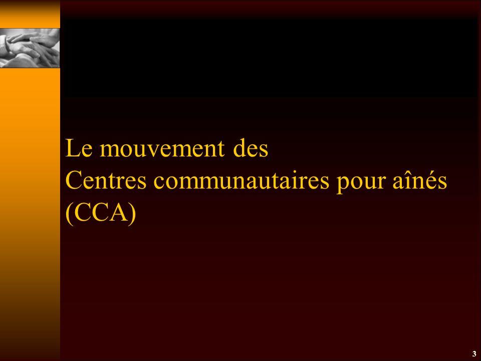 3 Le mouvement des Centres communautaires pour aînés (CCA)