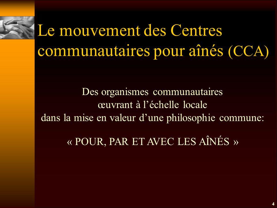 4 Des organismes communautaires œuvrant à l'échelle locale dans la mise en valeur d'une philosophie commune: « POUR, PAR ET AVEC LES AÎNÉS »