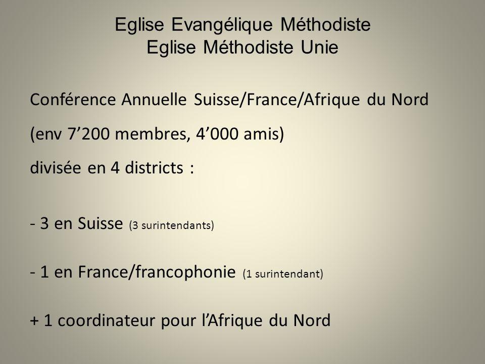 Eglise Evangélique Méthodiste Eglise Méthodiste Unie Conférence Annuelle Suisse/France/Afrique du Nord (env 7'200 membres, 4'000 amis) divisée en 4 di