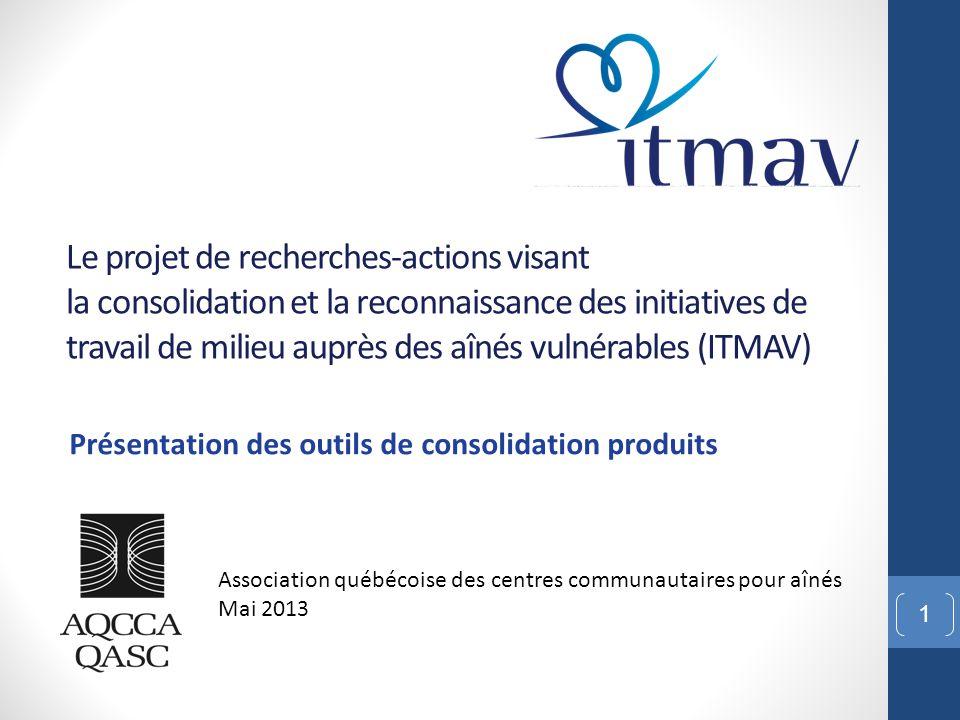 Coffre à outils des ITMAV 22 Association québécoise des centres communautaires pour aînés Avril 2013