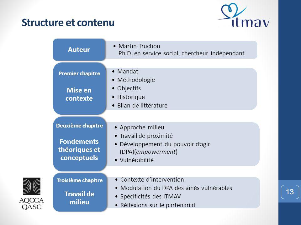 13 Structure et contenu Martin Truchon Ph.D. en service social, chercheur indépendant Auteur Mandat Méthodologie Objectifs Historique Bilan de littéra
