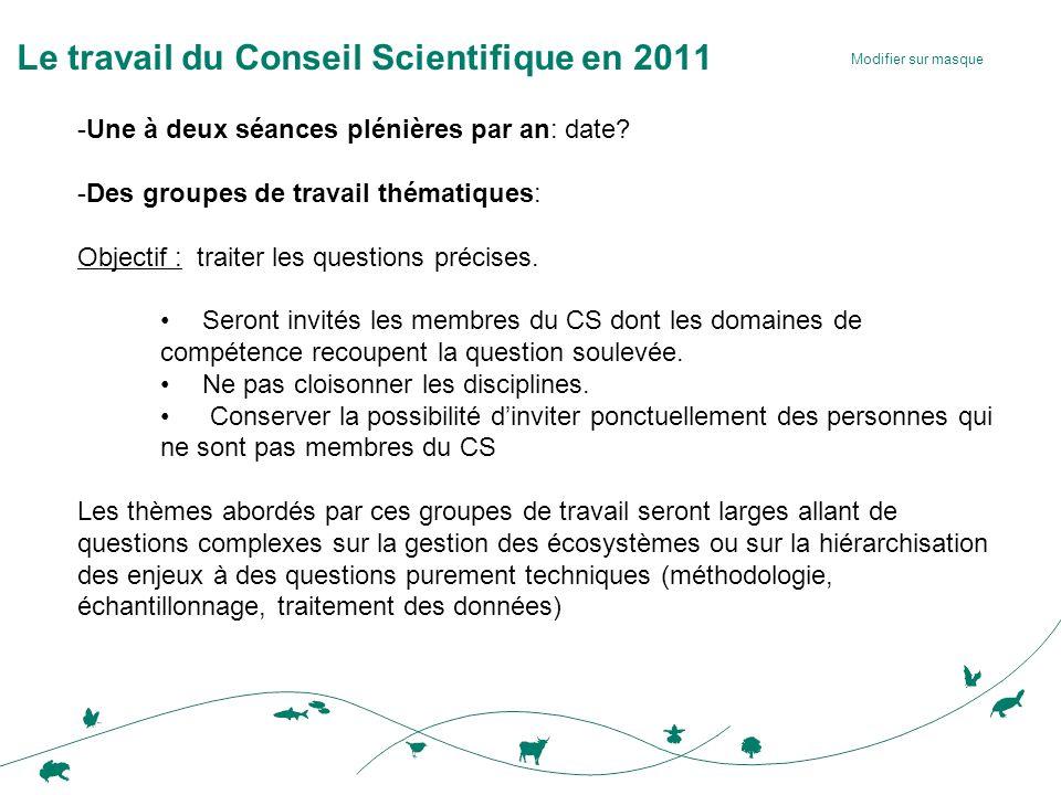 Modifier sur masque Le travail du Conseil Scientifique en 2011 -Une à deux séances plénières par an: date.