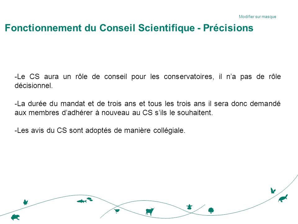Modifier sur masque Fonctionnement du Conseil Scientifique - Précisions -Le CS aura un rôle de conseil pour les conservatoires, il n'a pas de rôle décisionnel.