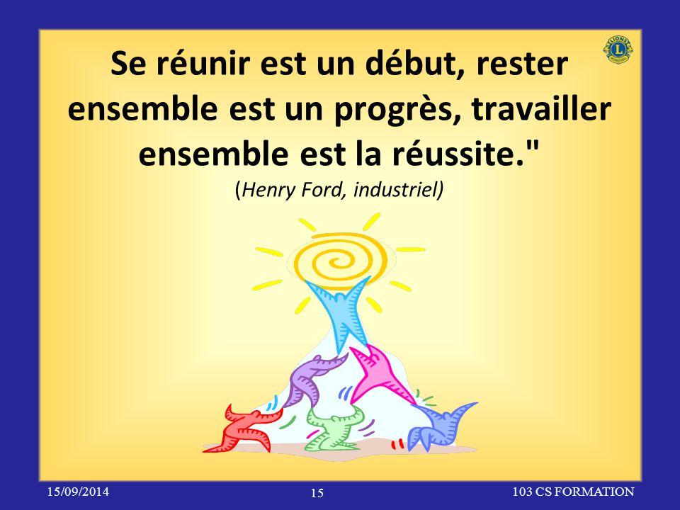 Se réunir est un début, rester ensemble est un progrès, travailler ensemble est la réussite.