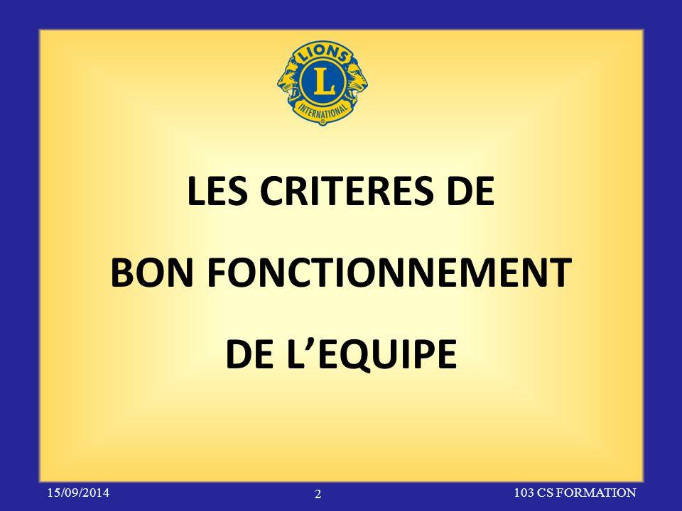 LES CRITERES DE BON FONCTIONNEMENT DE L'EQUIPE 15/09/2014103 CS FORMATION 2