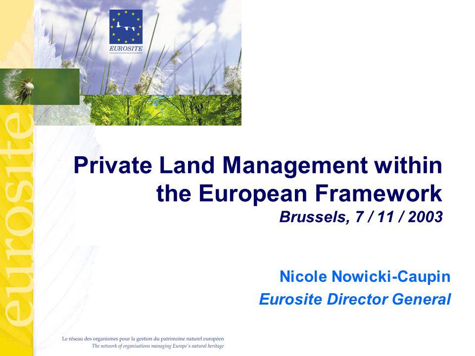 2 Le réseau des organismes pour la gestion du patrimoine naturel européen The European Network of Site Management Organisations Eurosite members Land owners Land managers