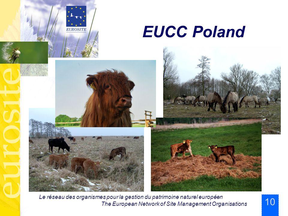 10 Le réseau des organismes pour la gestion du patrimoine naturel européen The European Network of Site Management Organisations EUCC Poland