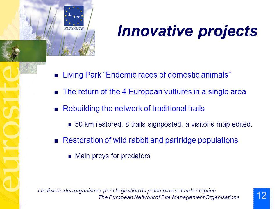 12 Le réseau des organismes pour la gestion du patrimoine naturel européen The European Network of Site Management Organisations Innovative projects L