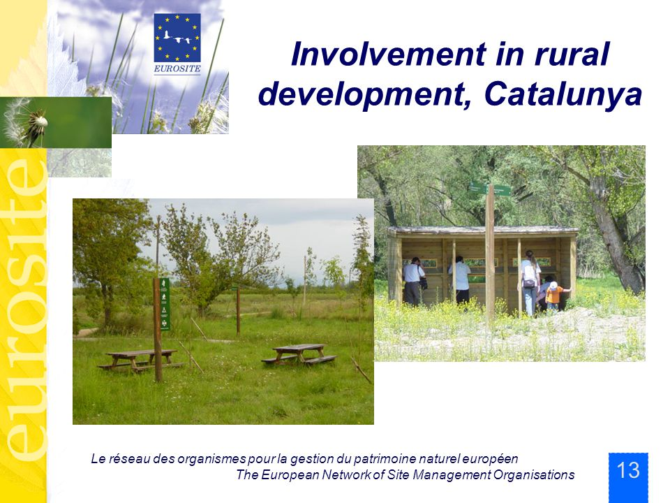 13 Le réseau des organismes pour la gestion du patrimoine naturel européen The European Network of Site Management Organisations Involvement in rural development, Catalunya