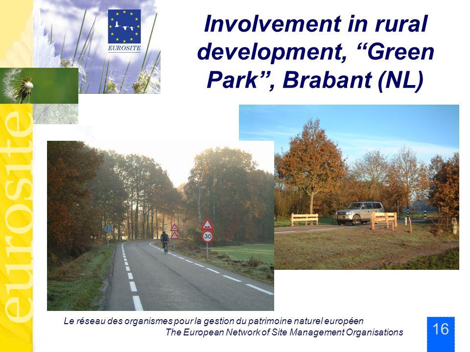 16 Le réseau des organismes pour la gestion du patrimoine naturel européen The European Network of Site Management Organisations Involvement in rural