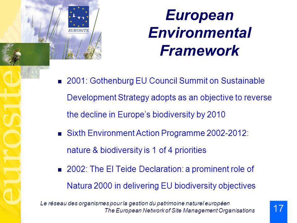 17 Le réseau des organismes pour la gestion du patrimoine naturel européen The European Network of Site Management Organisations European Environmenta