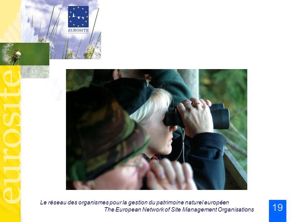 19 Le réseau des organismes pour la gestion du patrimoine naturel européen The European Network of Site Management Organisations