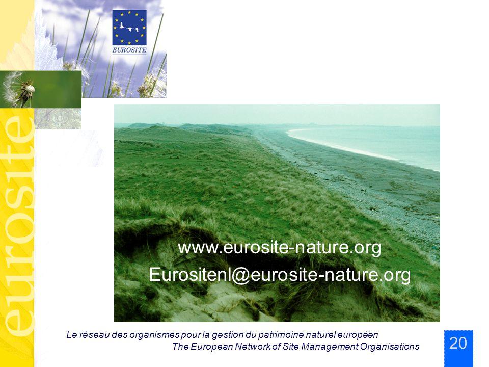 20 Le réseau des organismes pour la gestion du patrimoine naturel européen The European Network of Site Management Organisations www.eurosite-nature.org Eurositenl@eurosite-nature.org